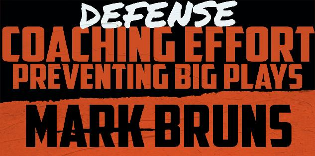 Defense: Coaching Effort & Preventing Big Plays- Mark Bruns