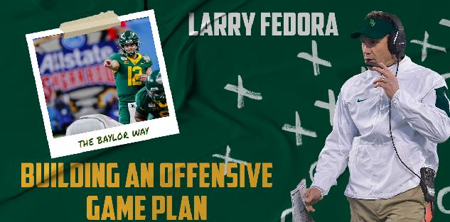 The Baylor Way of Building an Offensive Game Plan | Larry Fedora