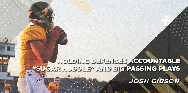 Holding Defenses Accountable `Sugar Huddle` and BIG Passing Plays