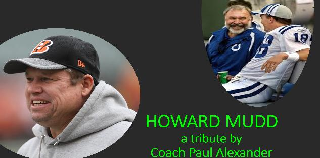 HOWARD MUDD the Man: a TRIBUTE by Coach Paul Alexander