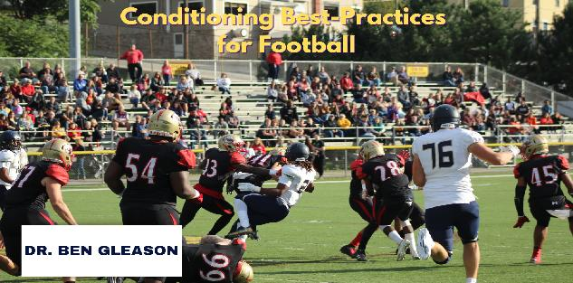 Conditioning Best-Practices for Football- Dr. Ben Gleason