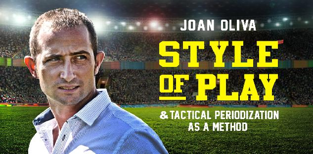 Style of Play & Tactical Periodization as a Method