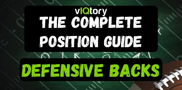 The Complete Position Guide: Defensive Backs