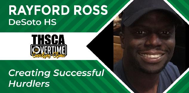Creating Successful Hurdlers - Rayford Ross, DeSoto HS