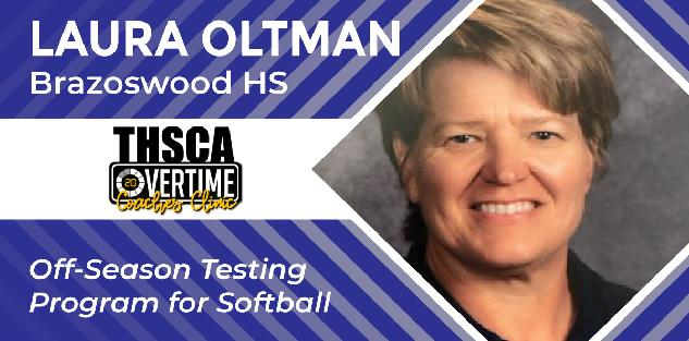Off-Season Testing Program for Softball - Laura Oltman, Brazoswood HS