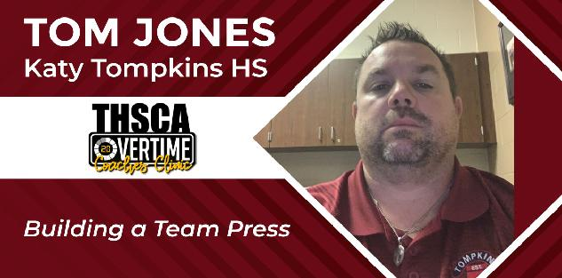 Building a Team Press - Tom Jones, Katy Tompkins HS