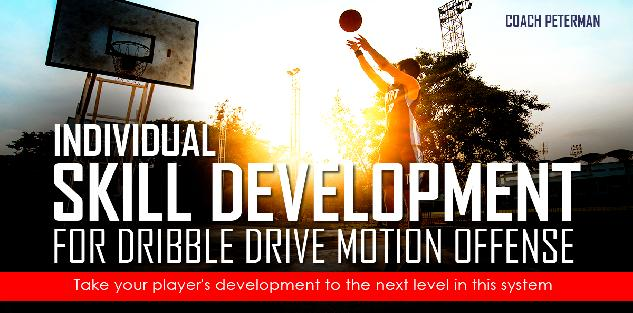 Individual Skill Development for Dribble Drive Motion Offense