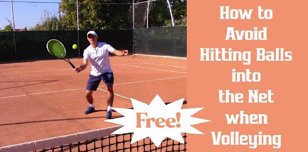 How to Avoid Hitting Balls into the Net when Volleying