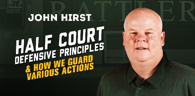 Half Court Defensive Principles and How We Guard Various Actions
