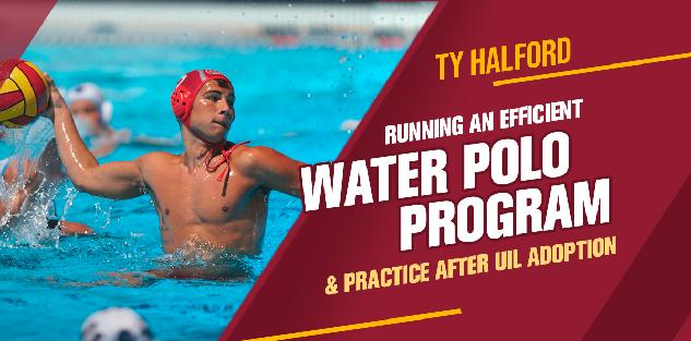 Running an Efficient Water Polo Program and Practice after UIL adoption
