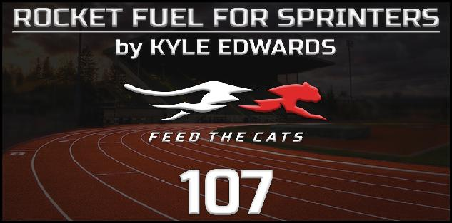 Feed the Cats: Rocket Fuel for Sprinters ft. Coach Kyle Edwards