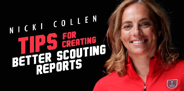 Tips for Creating Better Scouting Reports