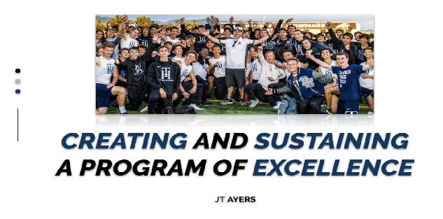 Creating and Sustaining a Program of Excellence - JT Ayers