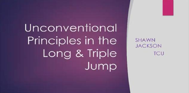 Unconventional Principles in the Long & Triple Jump - Shawn Jackson | TCU