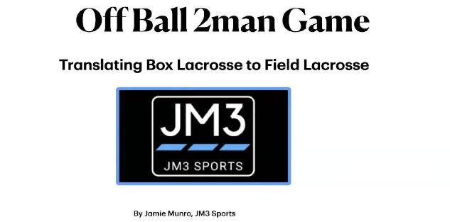 Off Ball 2Man Game - Transitioning Box Lacrosse to Field Lacrosse
