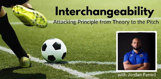 Interchangeability: Attacking Principle from Theory to Pitch