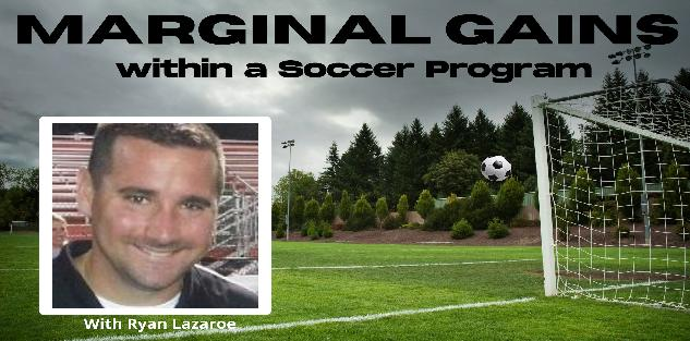 Marginal Gains within a Soccer Program