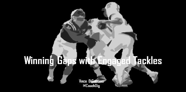 Winning Gaps with Engaged Tackles
