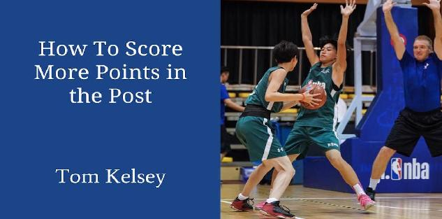 How to Score More Points in the Post