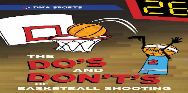 The Do`s and Don`t`s of Basketball Shooting