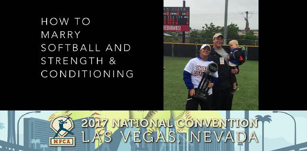 How to Marry Your Softball Strength and Conditioning Programs #NFCA2017