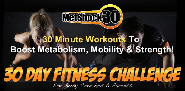 MetShock30 - 30 Day Fitness Challenge For Busy Coaches & Parents