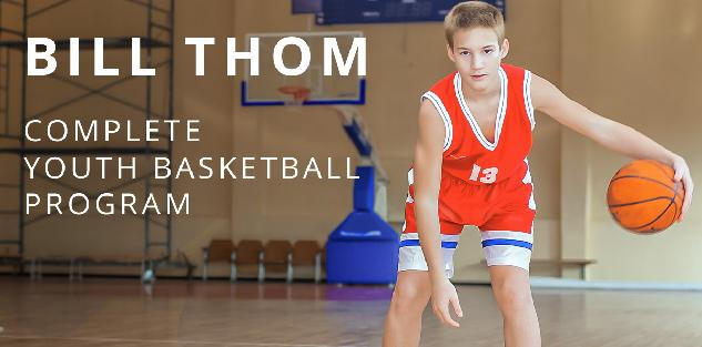 Bill Thom: Complete Youth Basketball Program