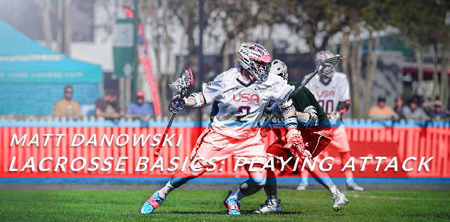 Lacrosse Basics: Playing Attack