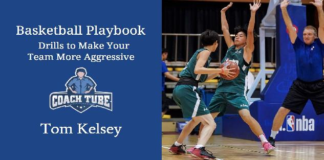 Basketball Playbook-Drills to Make Your Team More Aggressive