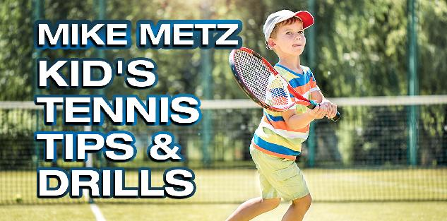 Kids Tennis Tips & Drills