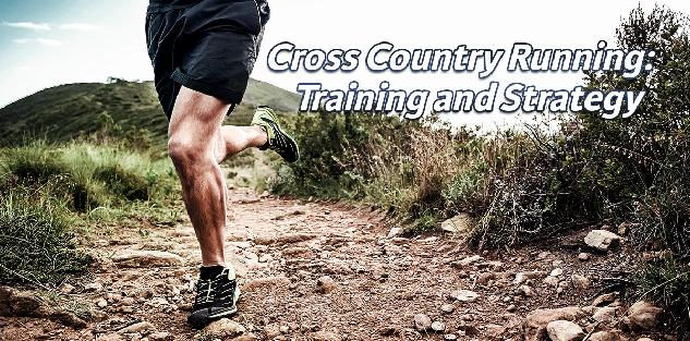 Cross Country Running: Training and Strategy