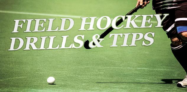 Field Hockey Drills & Tips