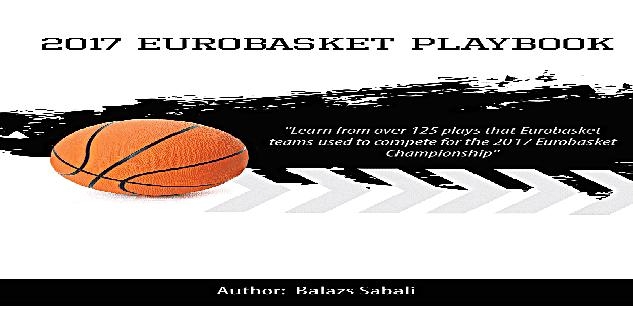 2017 Eurobasket Tournament Playbook – Check out the Igor Kokoskov Section!