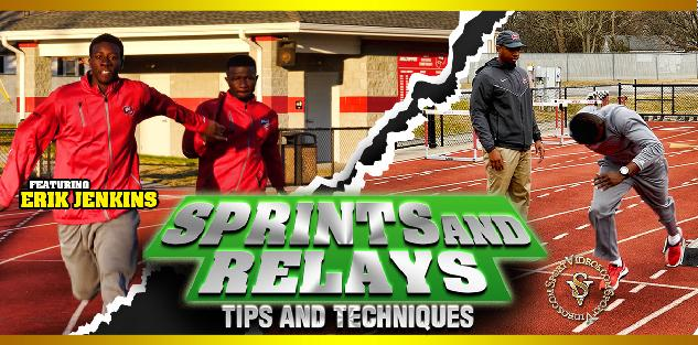 Sprints and Relays Tips and Techniques featuring Coach Erik Jenkins