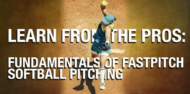 Learn from the Pros: Fundamentals of Fastpitch Softball Pitching