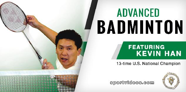 Advanced Badminton featuring Kevin Han