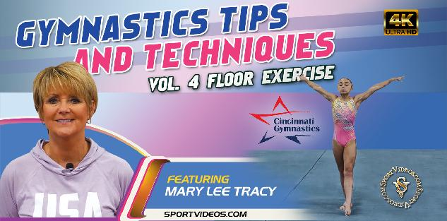 Gymnastics Tips and Techniques - Vol. 4 Floor Exercise featuring Coach Mary Lee Tracy