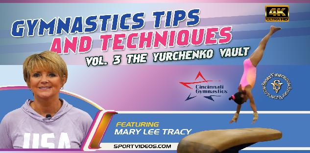 Gymnastics Tips and Techniques Vol. 3 - The Yurchenko Vault featuring Coach Mary Lee Tracy