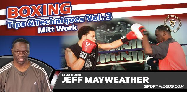Boxing Tips and Techniques Vol. 3 - Mitt Work featuring Jeff Mayweather