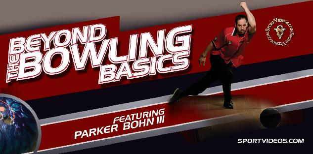 Beyond the Bowling Basics featuring Parker Bohn III