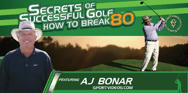 Secrets of Successful Golf How to Break 80 featuring AJ Bonar