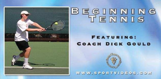 Beginning Tennis featuring Coach Dick Gould (17 NCAA Championships)