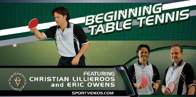 Beginning Table Tennis featuring Christian Lillieroos and Eric Owens