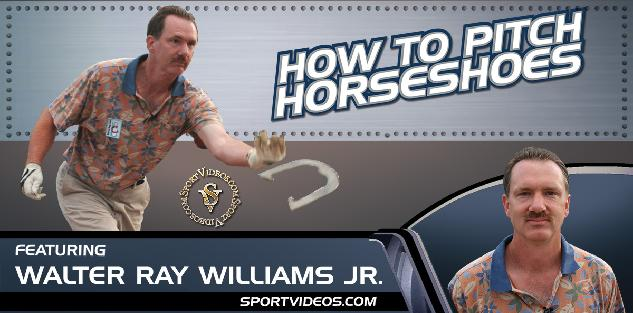 How to Pitch Horseshoes featuring Walter Ray Williams, Jr.