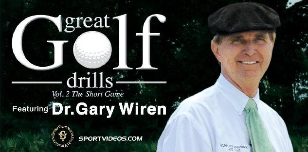 Great Golf Drills Vol. 2 - The Short Game featuring Dr. Gary Wiren