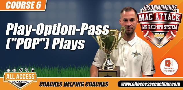 MacAttack COURSE 6: Play-Option-Pass (POP) plays