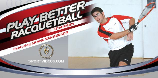 Play Better Racquetball - Strategies featuring Shane Vanderson