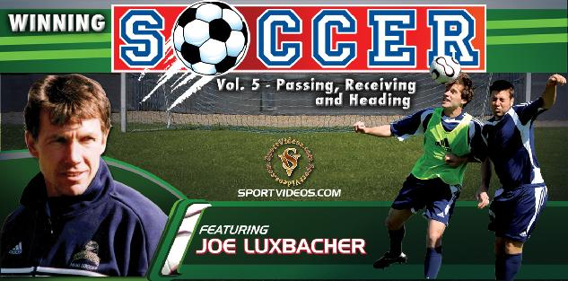 Winning Soccer Vol. 5: Passing, Receiving and Heading featuring Coach Joe Luxbacher