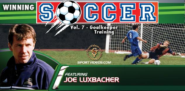 Winning Soccer Vol. 7: Goalkeeper Training featuring Coach Joe Luxbacher