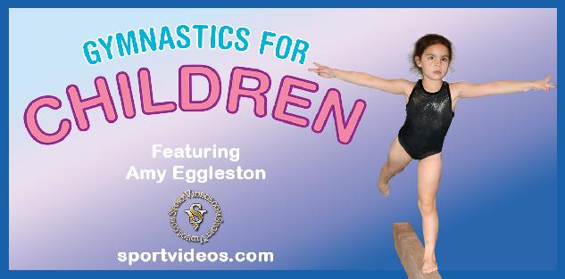Gymnastics for Children featuring Coach Amy Eggleston
